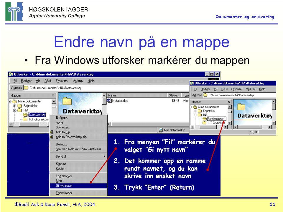 Endre navn på en mappe Fra Windows utforsker markérer du mappen