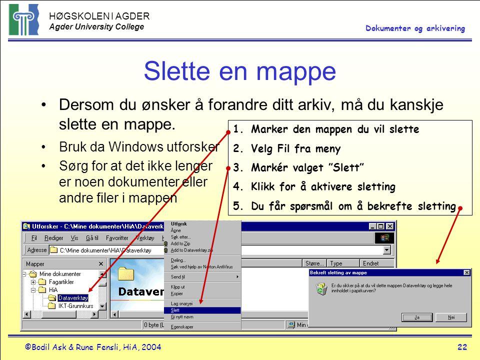 Slette en mappe Dersom du ønsker å forandre ditt arkiv, må du kanskje slette en mappe. Marker den mappen du vil slette.