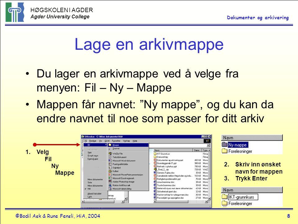 Lage en arkivmappe Du lager en arkivmappe ved å velge fra menyen: Fil – Ny – Mappe.