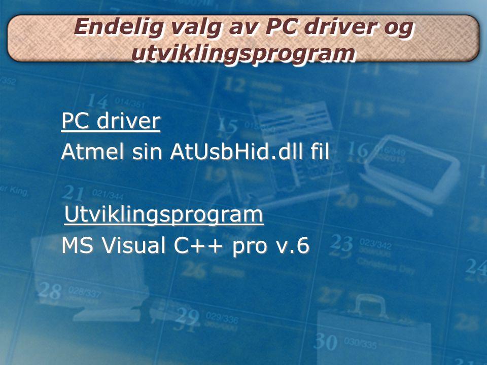 Endelig valg av PC driver og utviklingsprogram