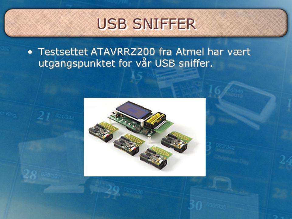 USB SNIFFER Testsettet ATAVRRZ200 fra Atmel har vært utgangspunktet for vår USB sniffer.