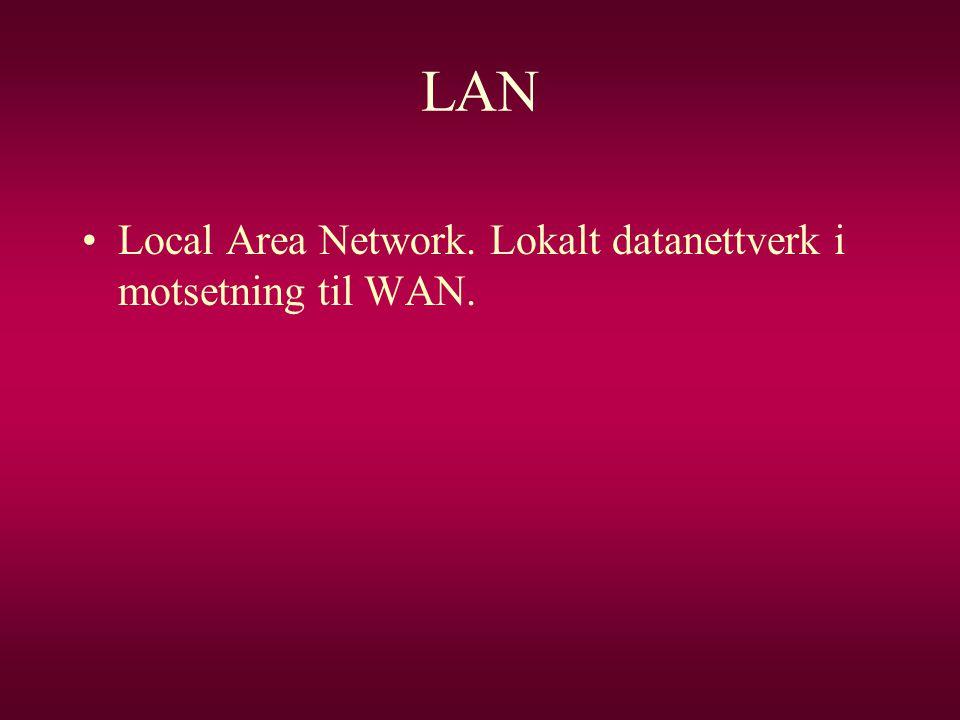LAN Local Area Network. Lokalt datanettverk i motsetning til WAN.