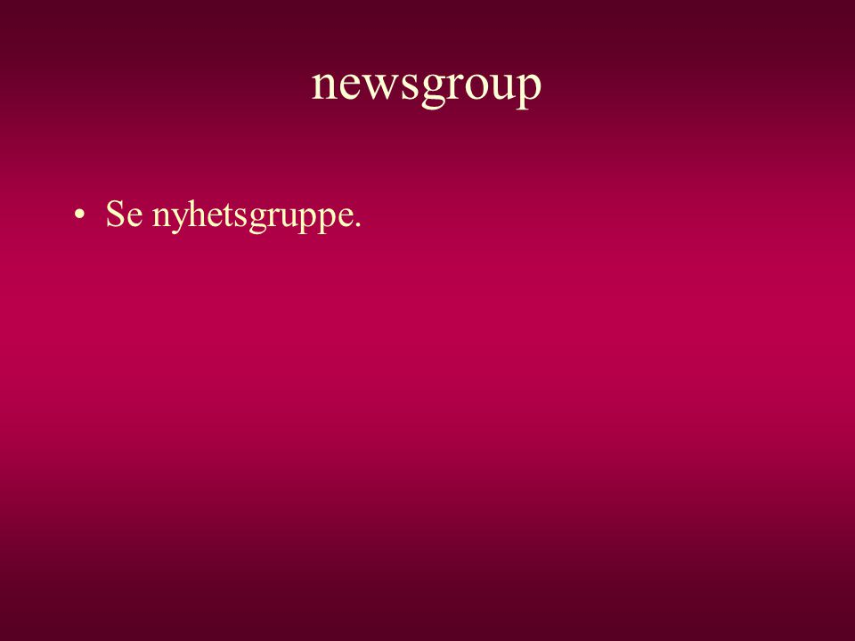 newsgroup Se nyhetsgruppe.