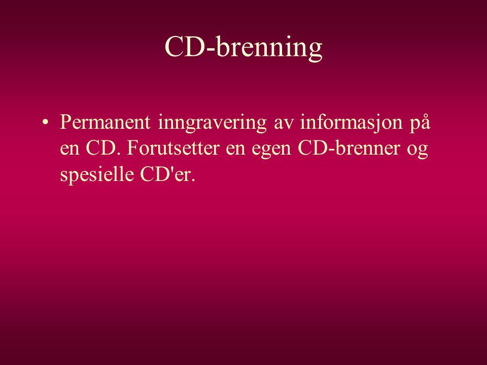 CD-brenning Permanent inngravering av informasjon på en CD.