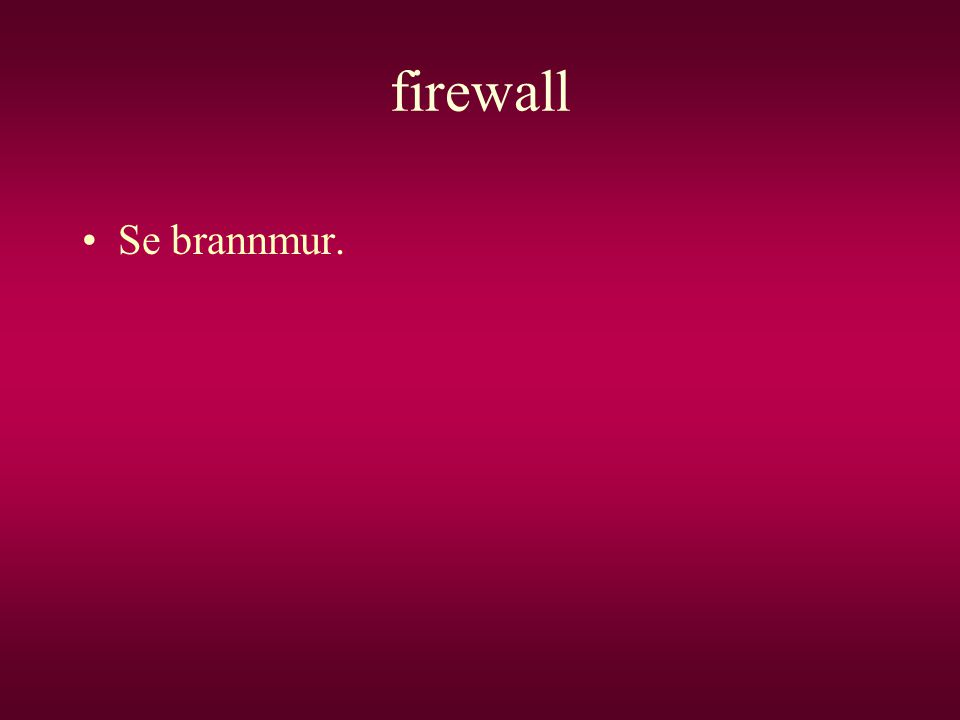 firewall Se brannmur.