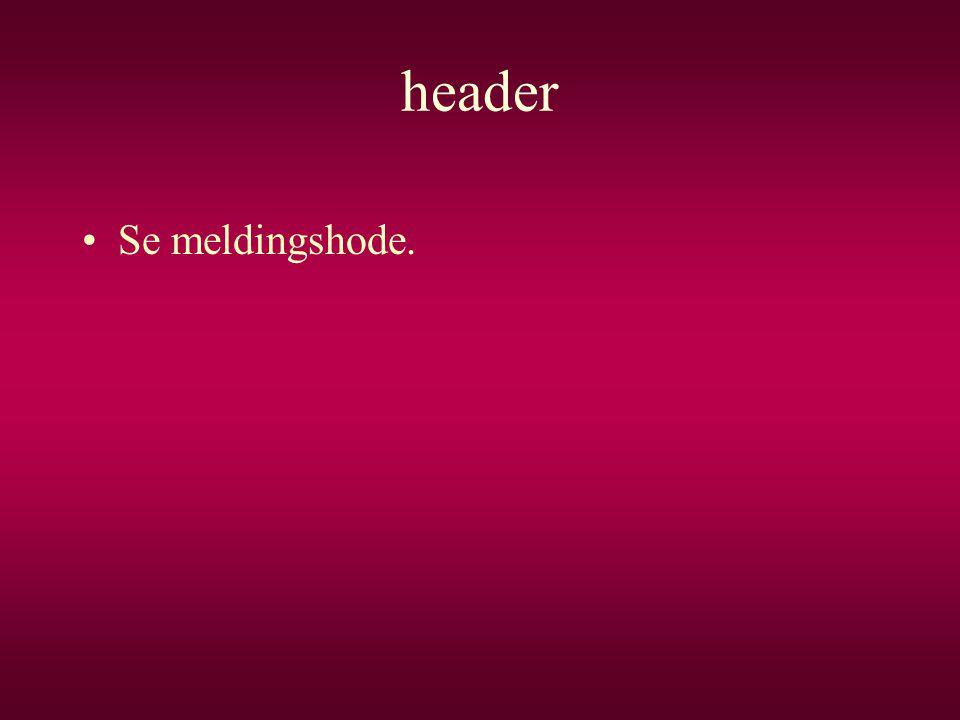 header Se meldingshode.