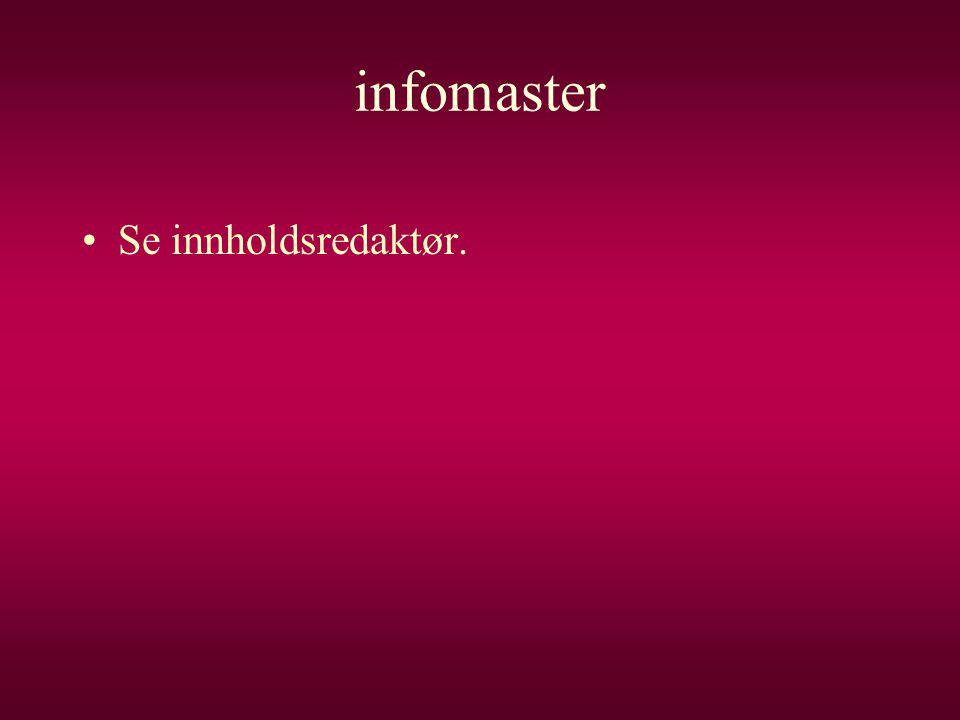 infomaster Se innholdsredaktør.