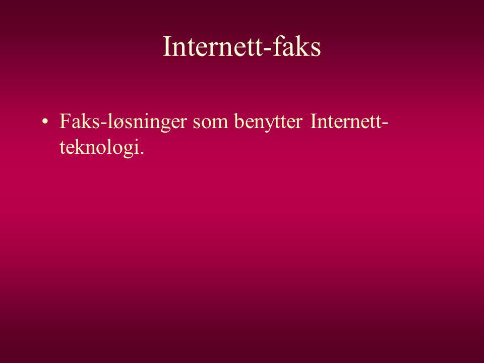 Internett-faks Faks-løsninger som benytter Internett-teknologi.