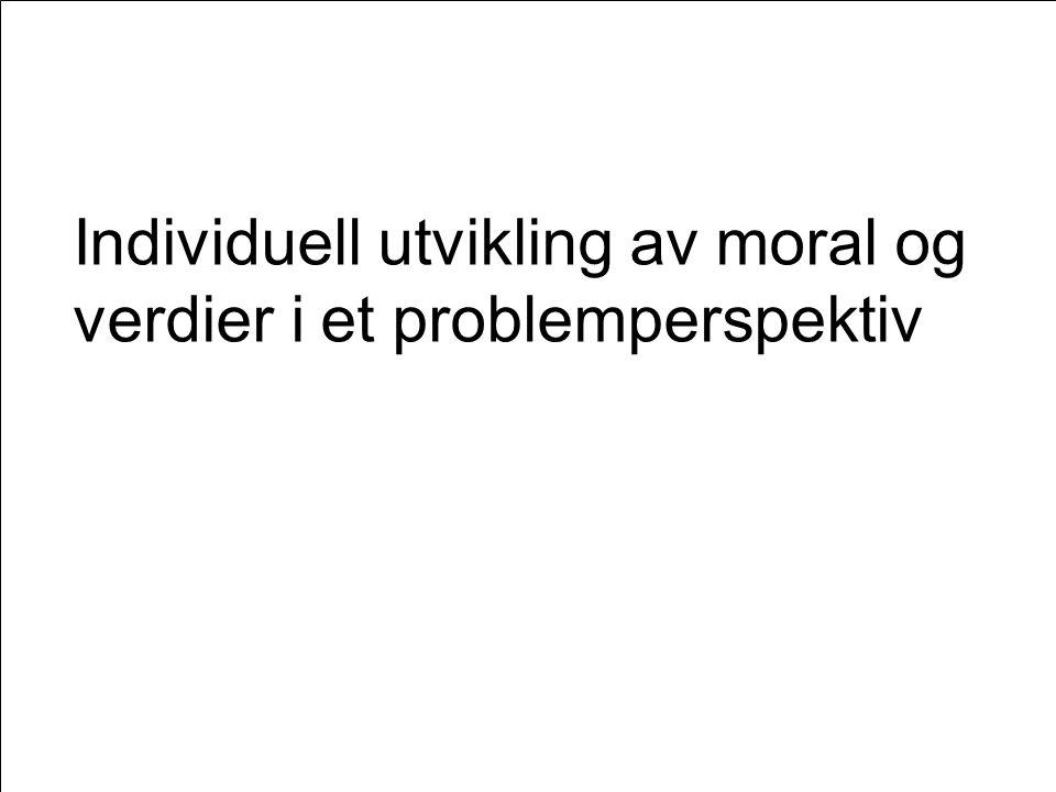 Individuell utvikling av moral og verdier i et problemperspektiv