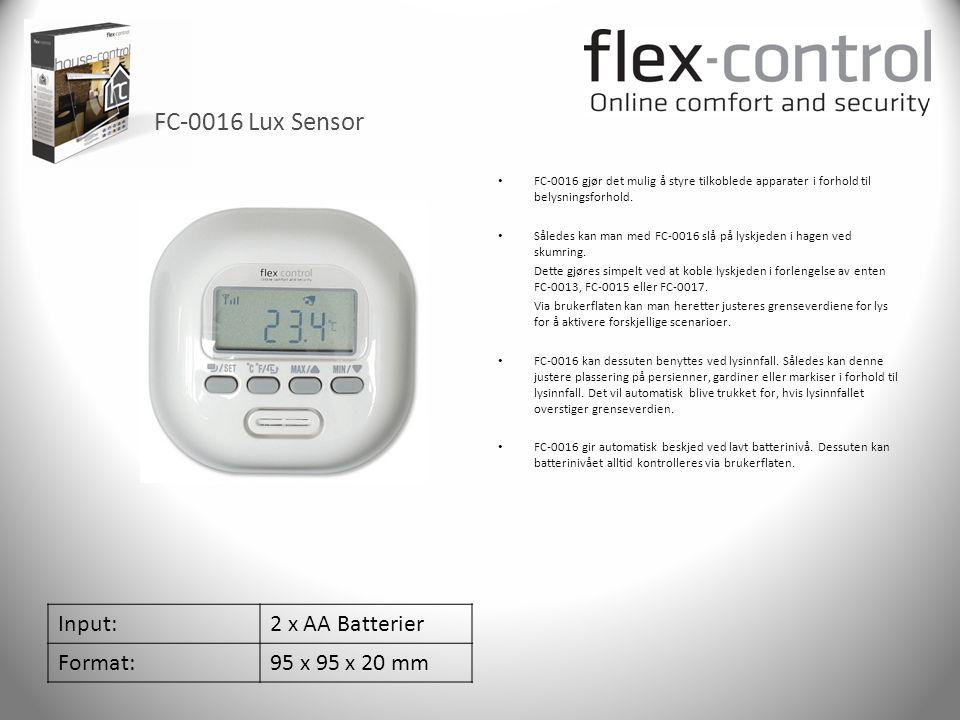 FC-0016 Lux Sensor Input: 2 x AA Batterier Format: 95 x 95 x 20 mm