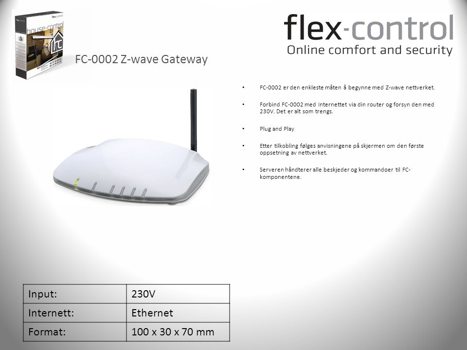FC-0002 Z-wave Gateway Input: 230V Internett: Ethernet Format: