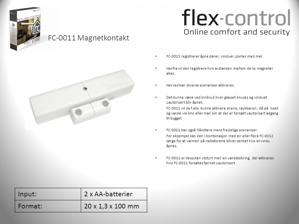 FC-0011 Magnetkontakt Input: 2 x AA-batterier Format: