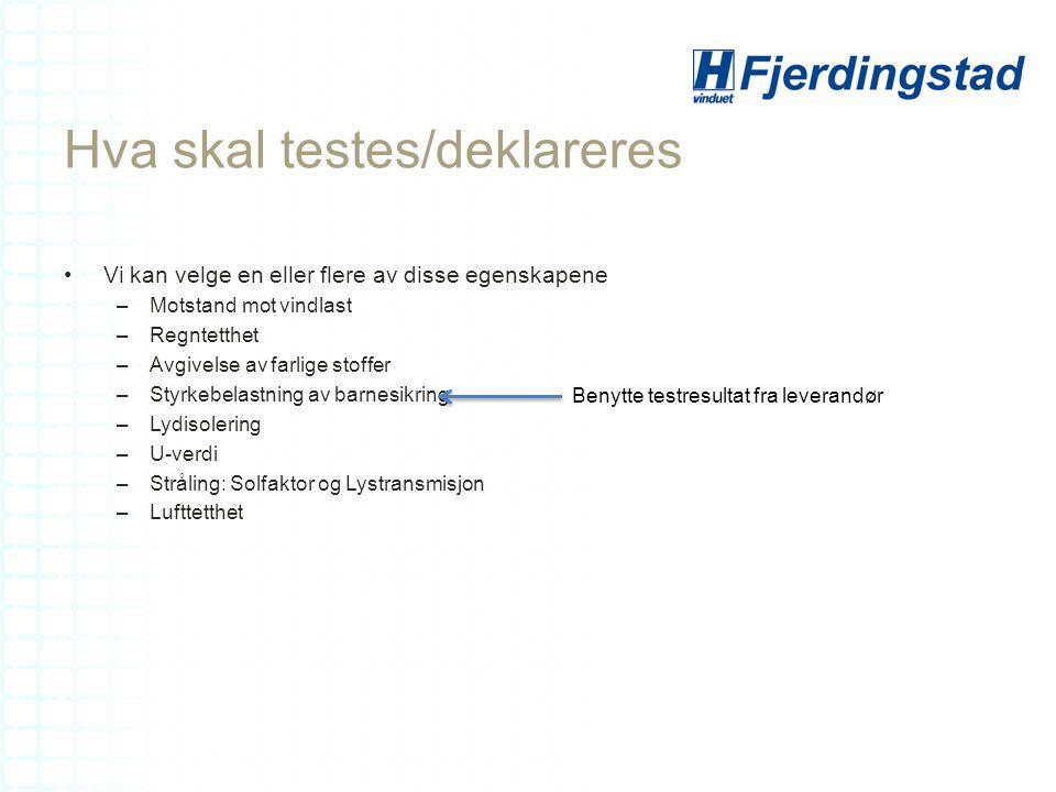 Hva skal testes/deklareres