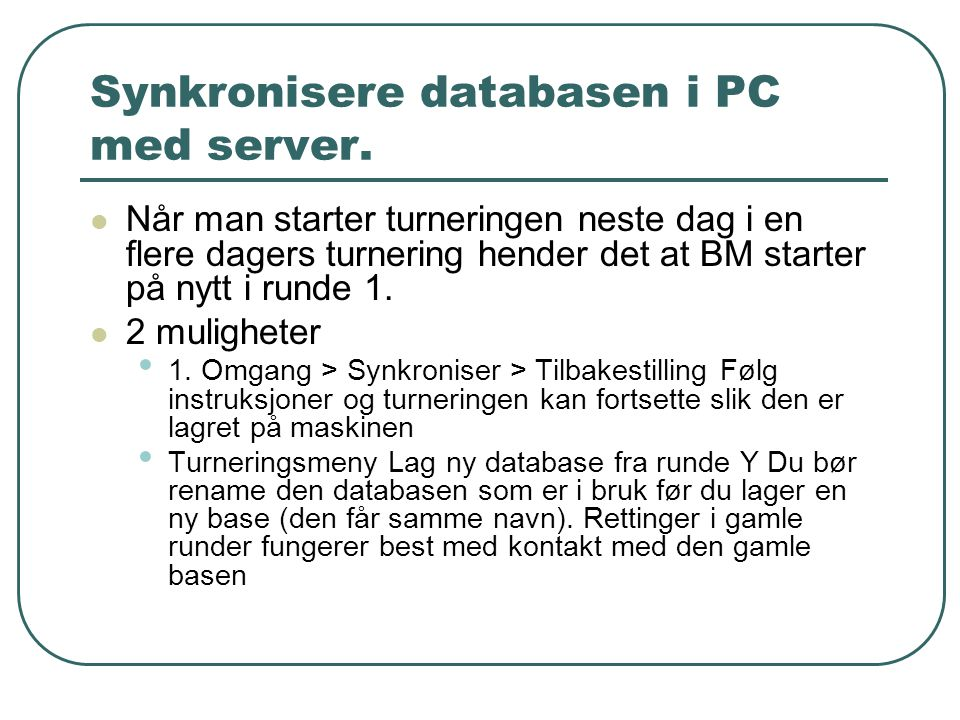 Synkronisere databasen i PC med server.