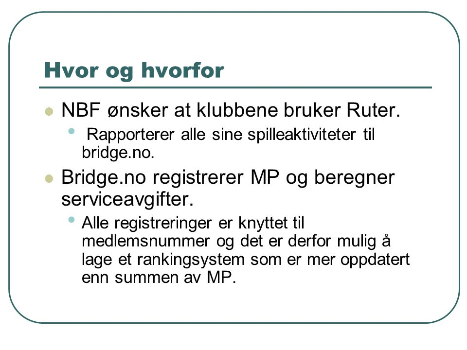 Hvor og hvorfor NBF ønsker at klubbene bruker Ruter.