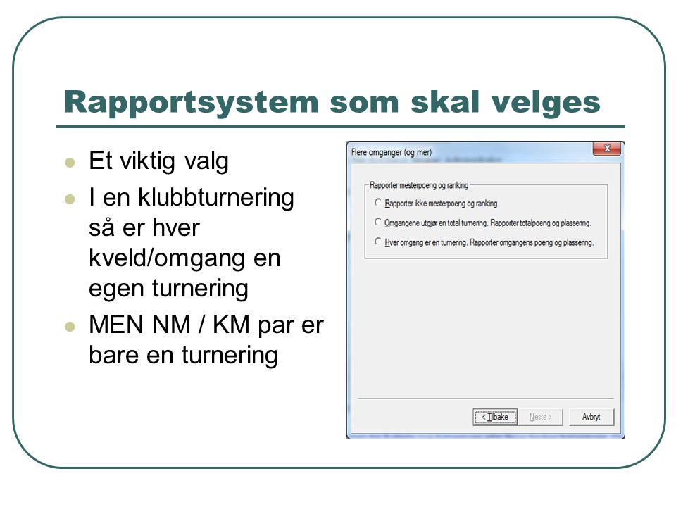 Rapportsystem som skal velges