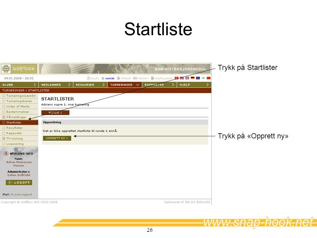 Startliste Trykk på Startlister Trykk på «Opprett ny»