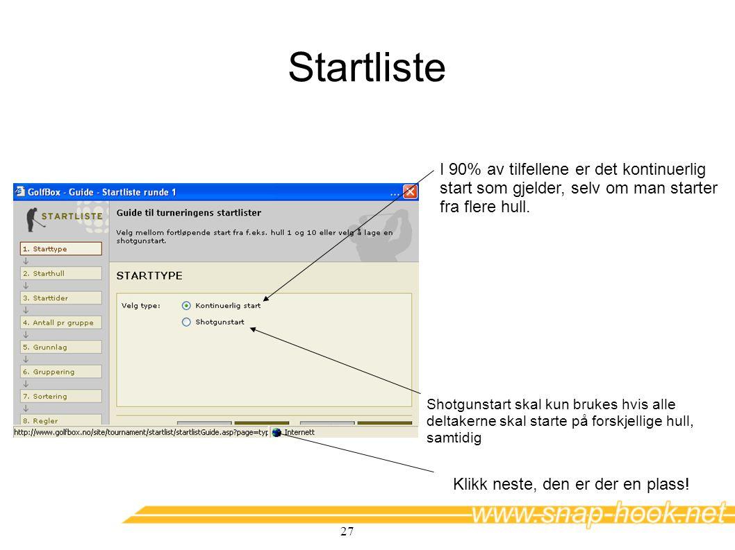 Startliste I 90% av tilfellene er det kontinuerlig start som gjelder, selv om man starter fra flere hull.