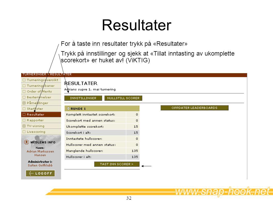 Resultater For å taste inn resultater trykk på «Resultater»