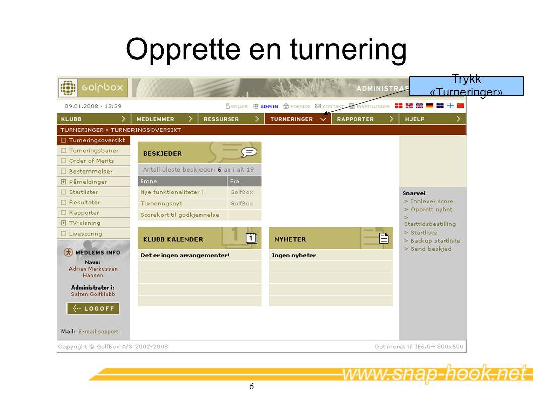 Opprette en turnering Trykk «Turneringer»