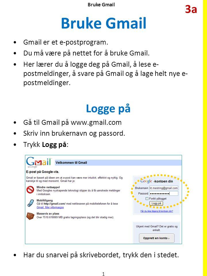 Bruke Gmail 3a Gmail er et e-postprogram.