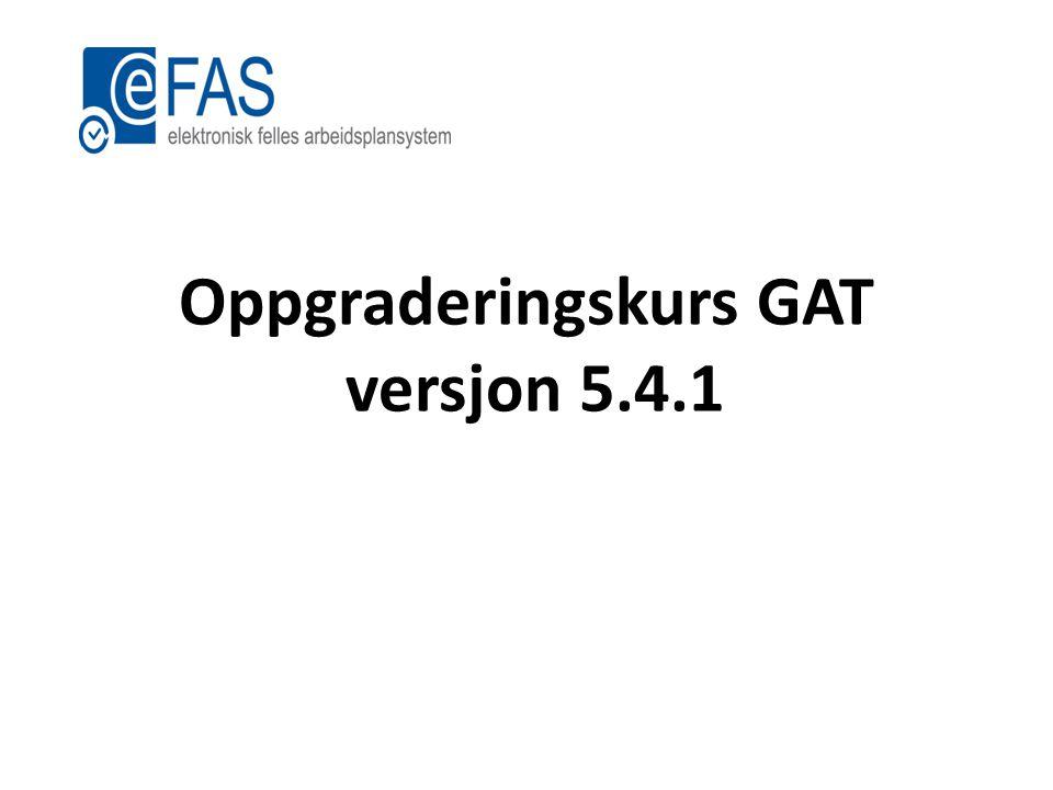 Oppgraderingskurs GAT versjon 5.4.1