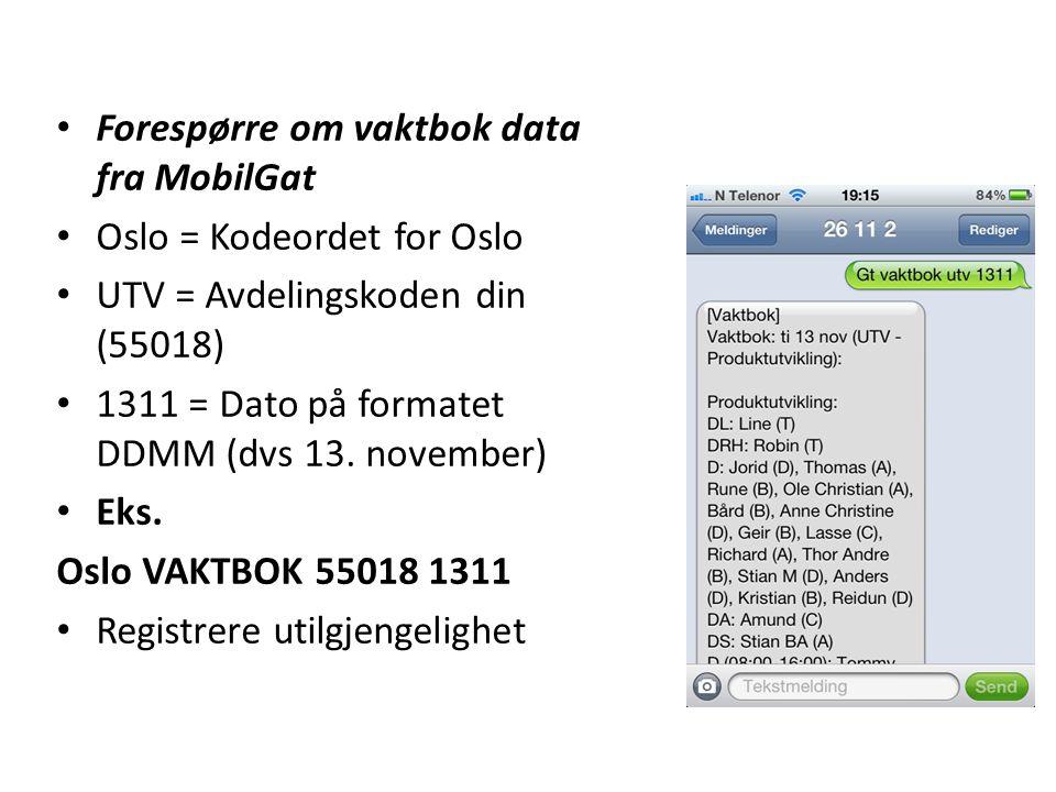Forespørre om vaktbok data fra MobilGat