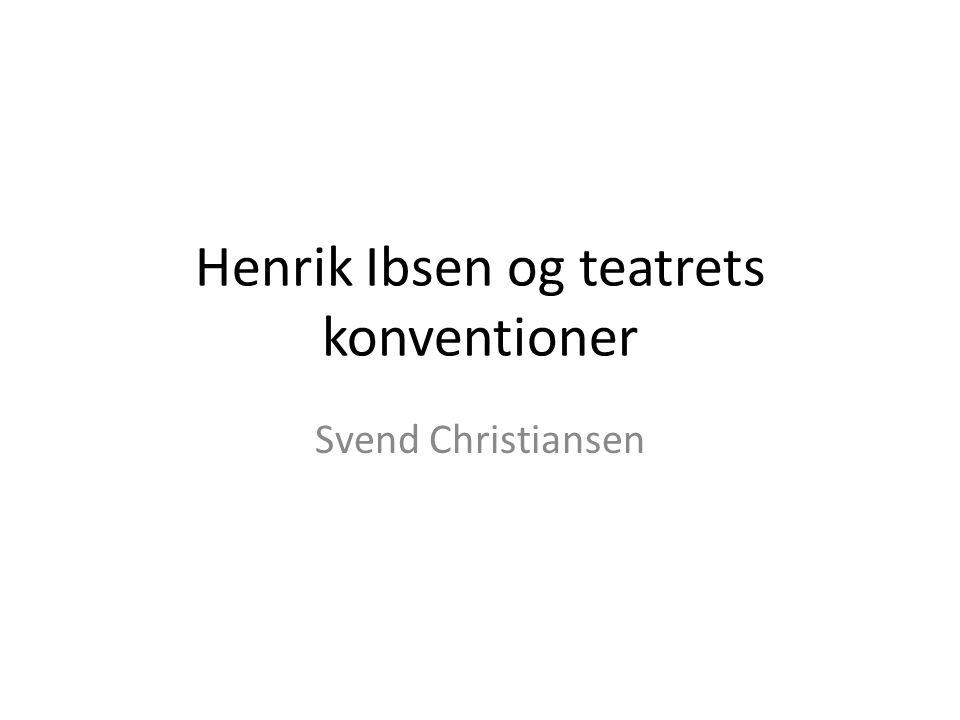 Henrik Ibsen og teatrets konventioner
