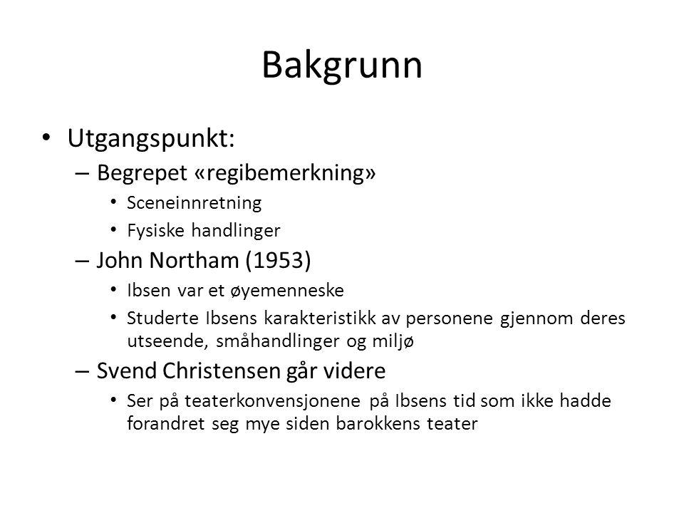 Bakgrunn Utgangspunkt: Begrepet «regibemerkning» John Northam (1953)