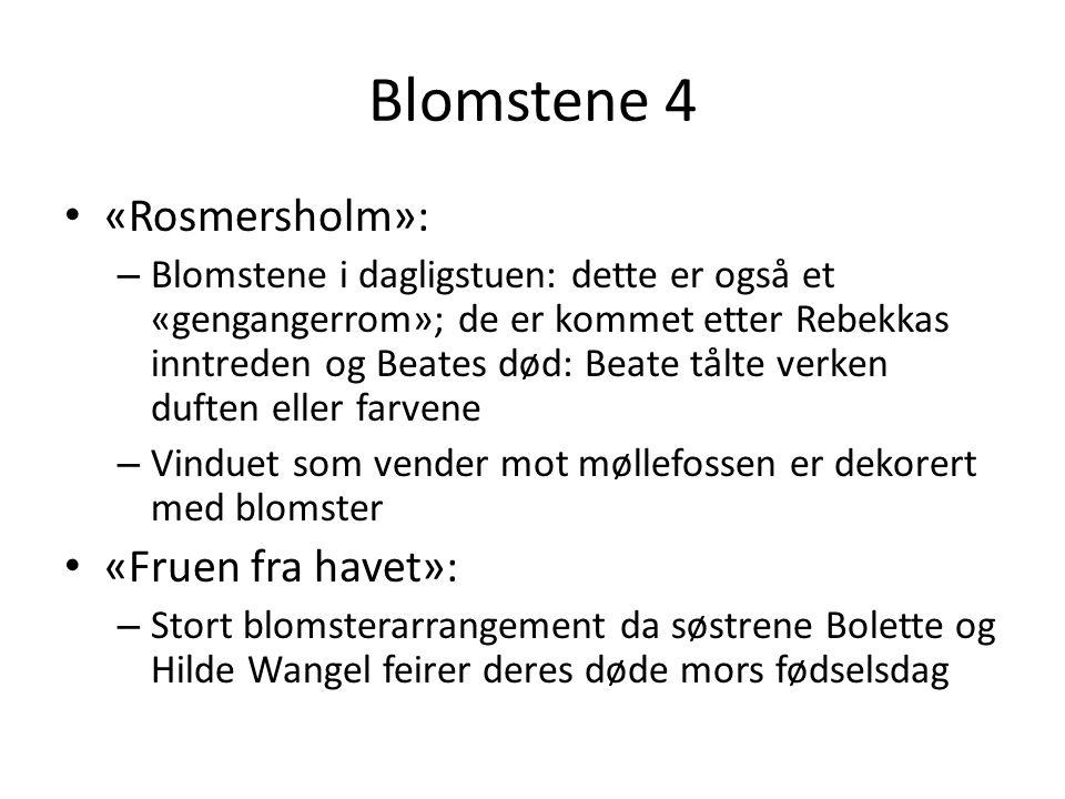 Blomstene 4 «Rosmersholm»: «Fruen fra havet»: