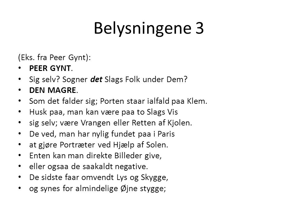 Belysningene 3 (Eks. fra Peer Gynt): PEER GYNT.