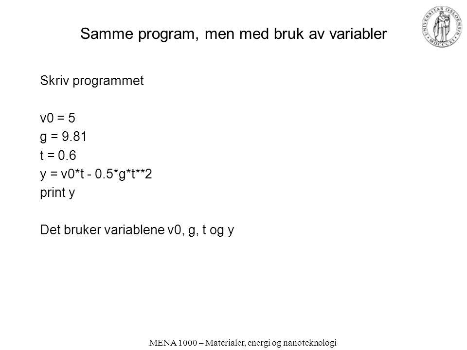 Samme program, men med bruk av variabler