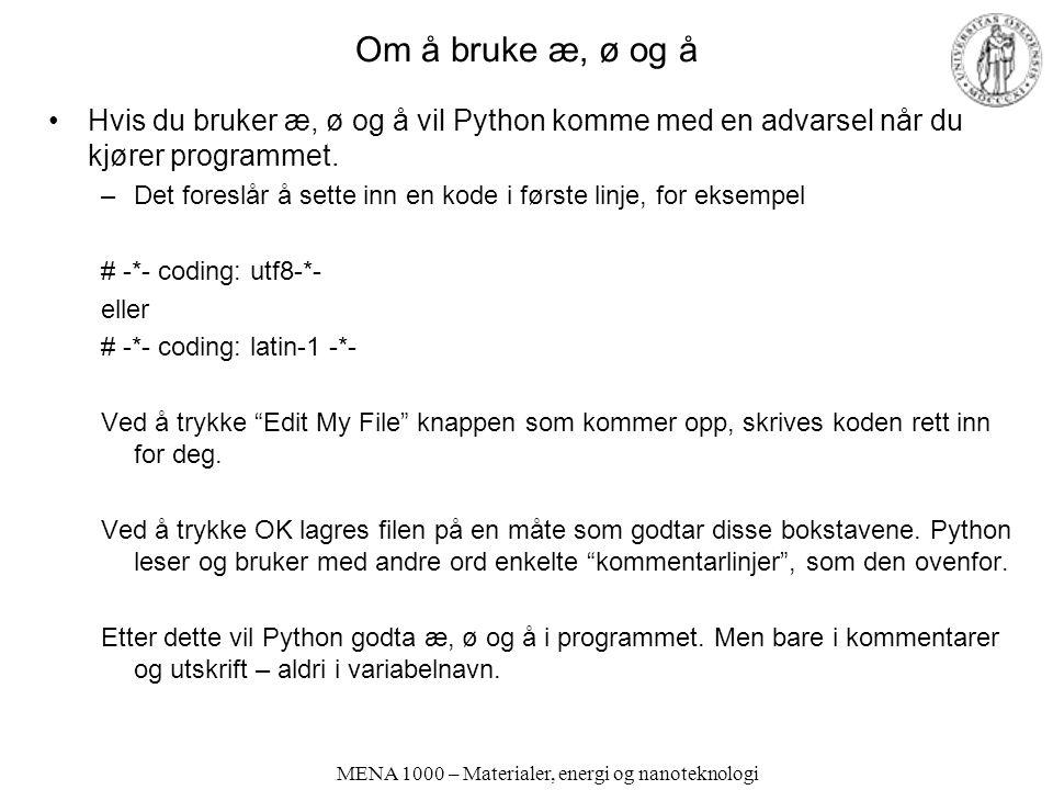 Om å bruke æ, ø og å Hvis du bruker æ, ø og å vil Python komme med en advarsel når du kjører programmet.