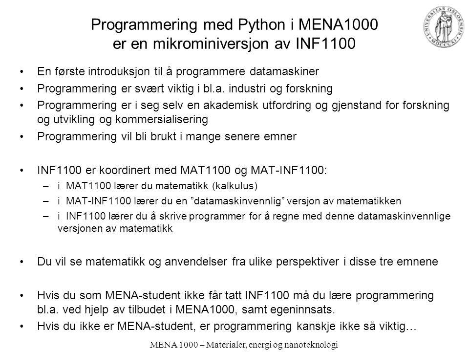 Programmering med Python i MENA1000 er en mikrominiversjon av INF1100