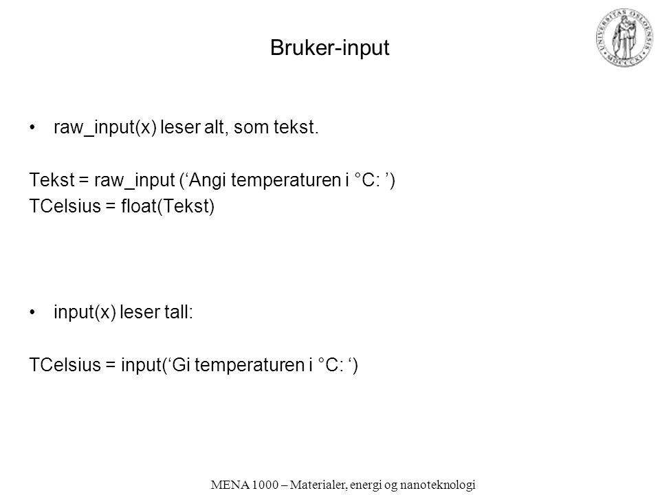 Bruker-input raw_input(x) leser alt, som tekst.