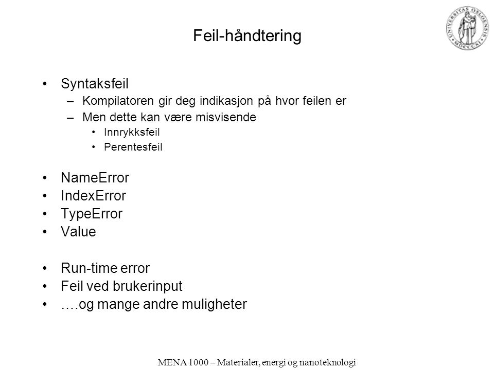 Feil-håndtering Syntaksfeil NameError IndexError TypeError Value