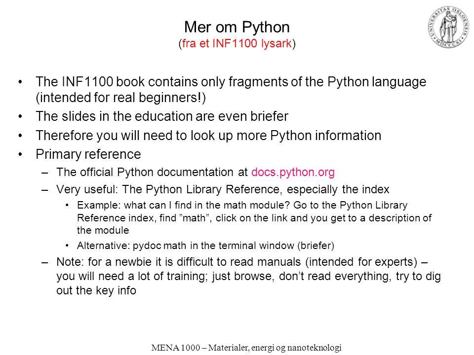Mer om Python (fra et INF1100 lysark)
