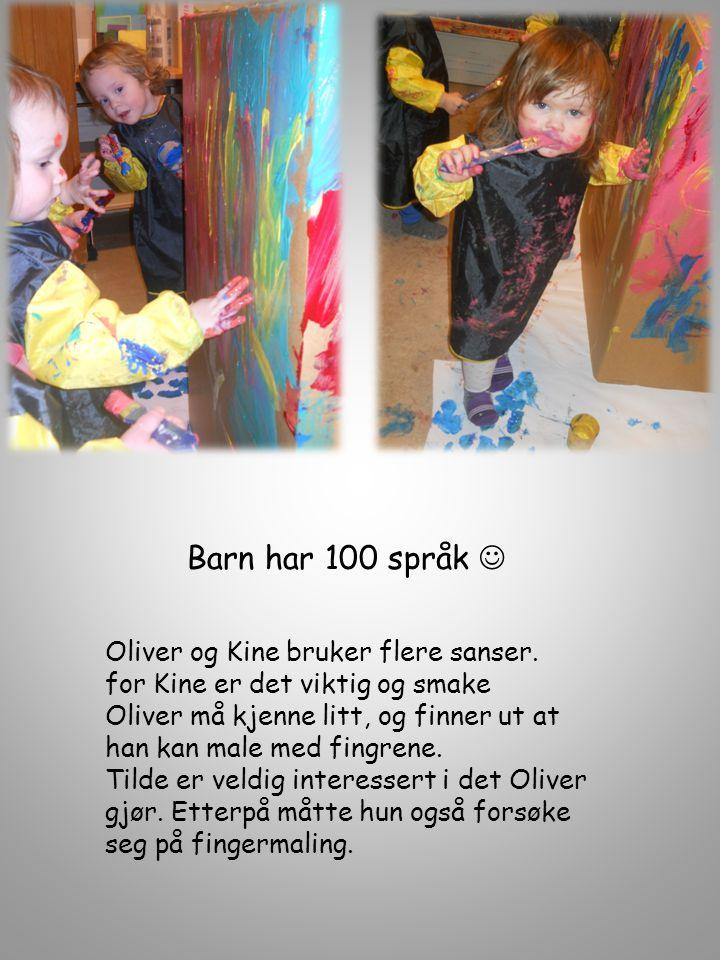 Barn har 100 språk  Oliver og Kine bruker flere sanser.