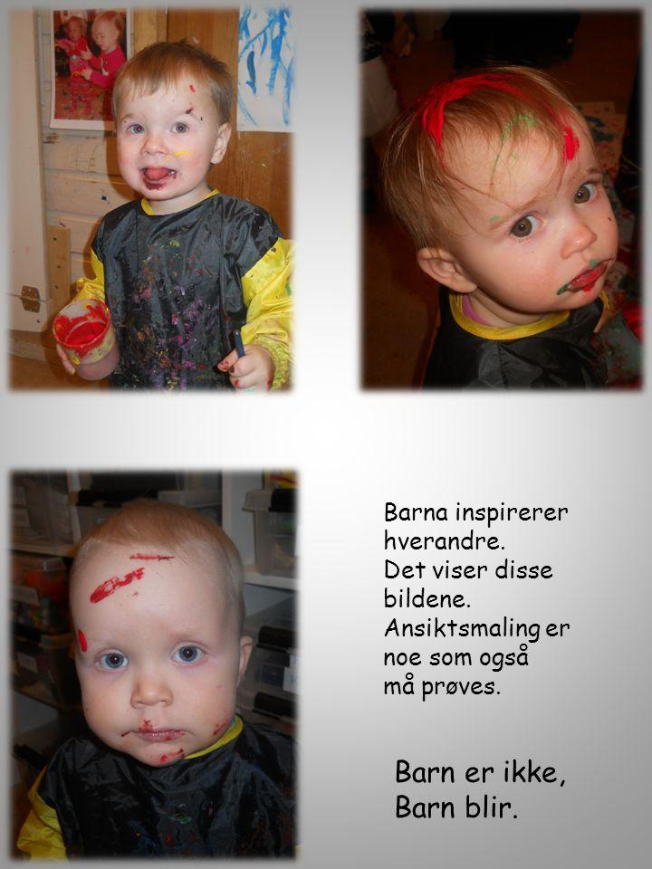 Barn er ikke, Barn blir. Barna inspirerer hverandre. Det viser disse