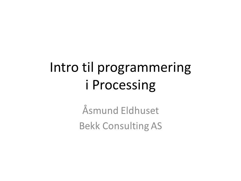 Intro til programmering i Processing