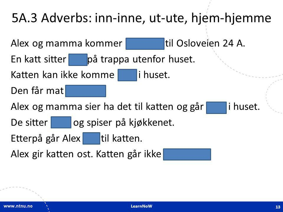 5A.3 Adverbs: inn-inne, ut-ute, hjem-hjemme