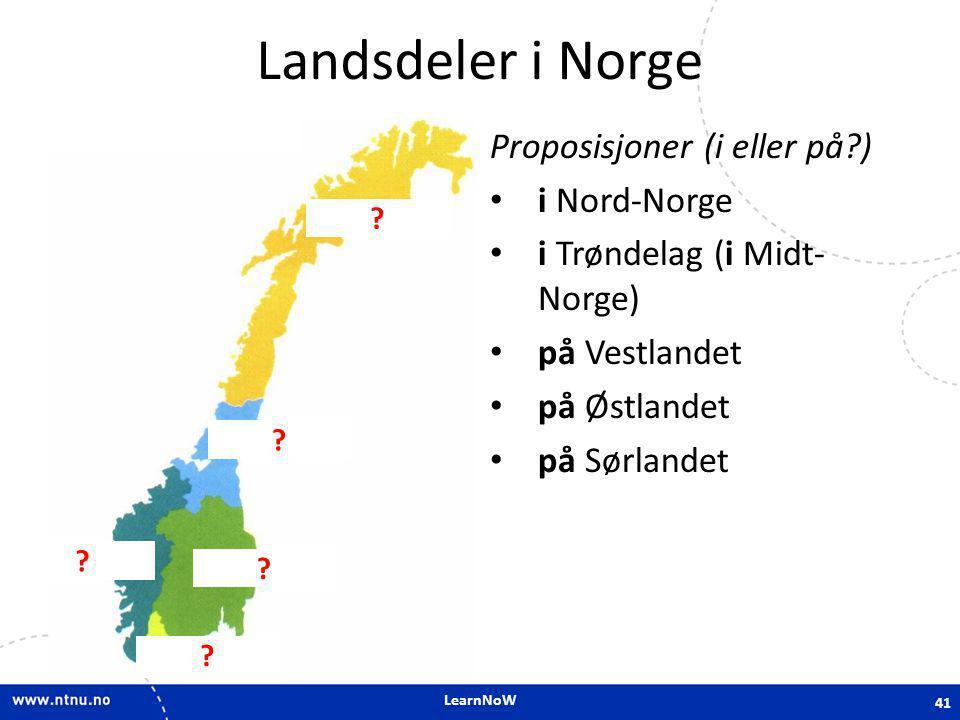 Landsdeler i Norge Proposisjoner (i eller på ) i Nord-Norge