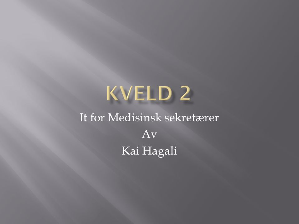 It for Medisinsk sekretærer Av Kai Hagali