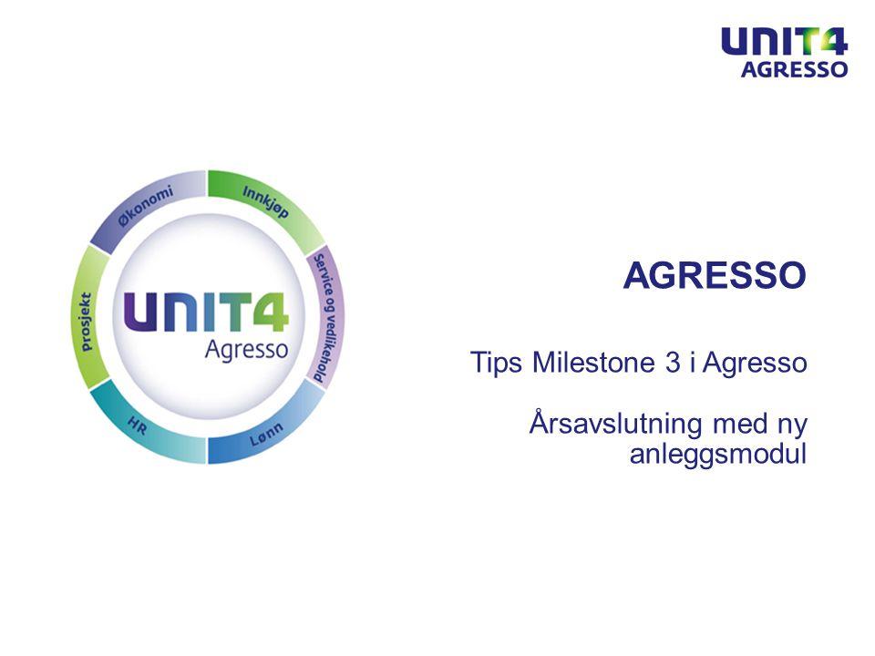 Agresso Tips Milestone 3 i Agresso Årsavslutning med ny anleggsmodul