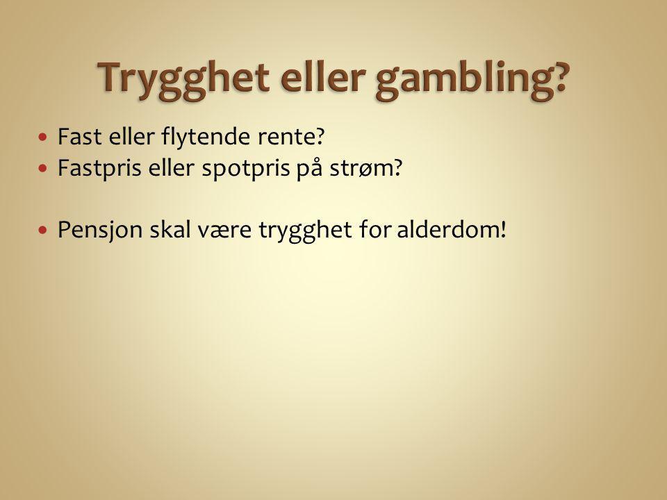 Trygghet eller gambling