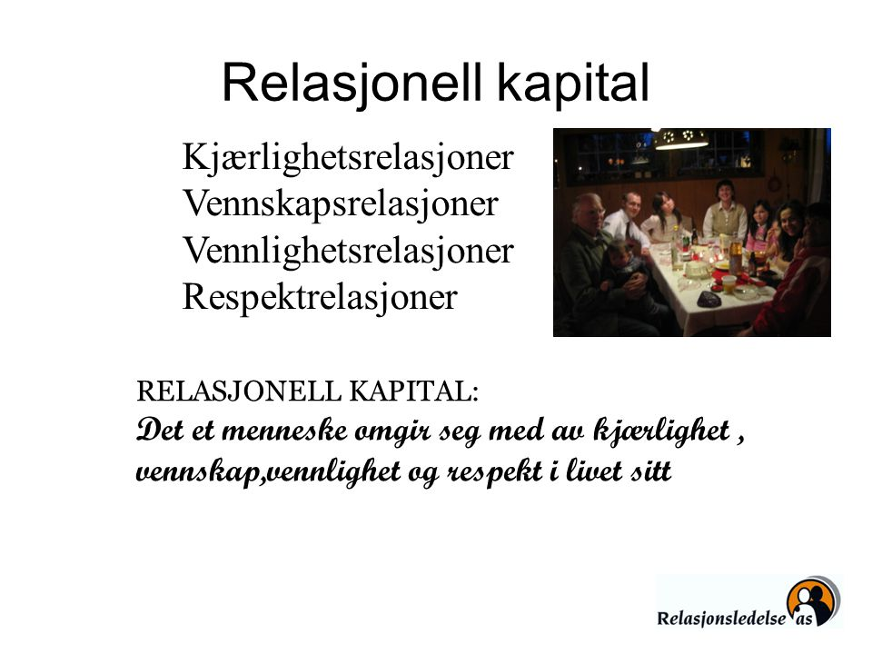 Relasjonell kapital Kjærlighetsrelasjoner Vennskapsrelasjoner
