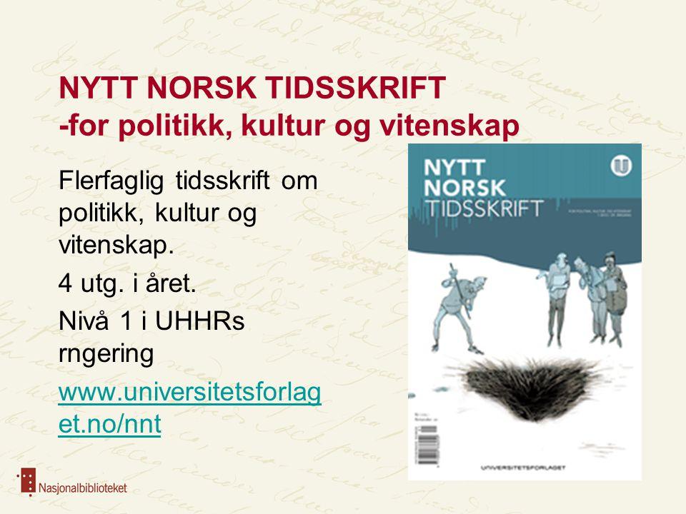 NYTT NORSK TIDSSKRIFT -for politikk, kultur og vitenskap