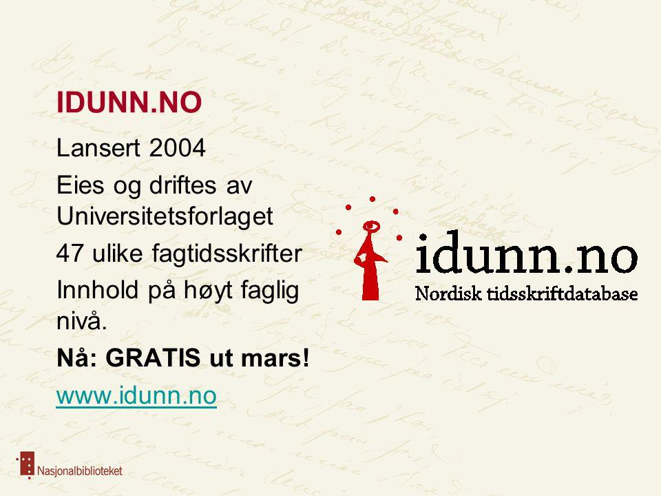 IDUNN.NO Lansert 2004 Eies og driftes av Universitetsforlaget 47 ulike fagtidsskrifter Innhold på høyt faglig nivå. Nå: GRATIS ut mars! www.idunn.no