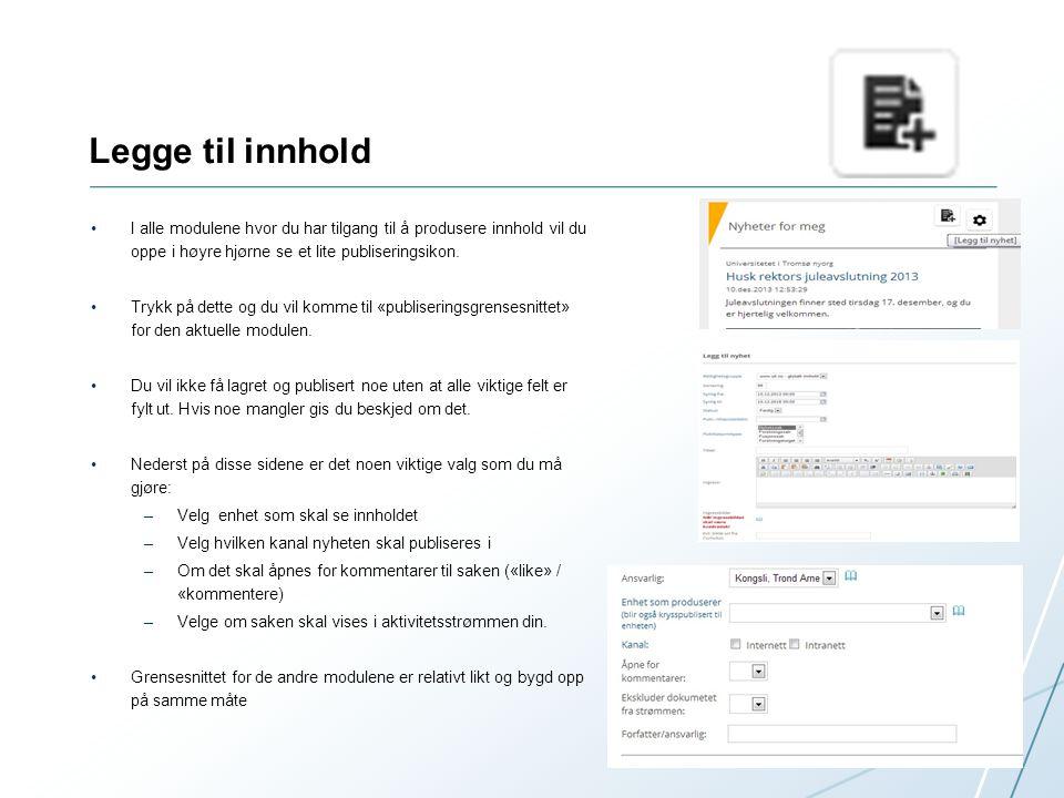 Legge til innhold I alle modulene hvor du har tilgang til å produsere innhold vil du oppe i høyre hjørne se et lite publiseringsikon.