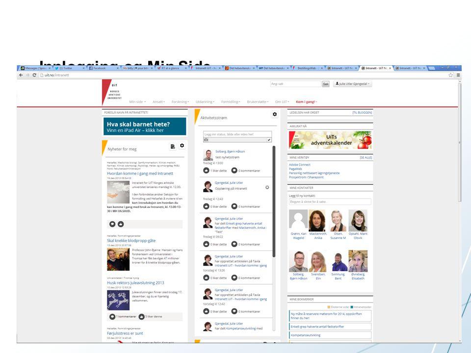 Innlogging og Min Side. Gå til uit.no/intranett og logg deg på med samme brukernavn og passord som til alt annet på UiT.